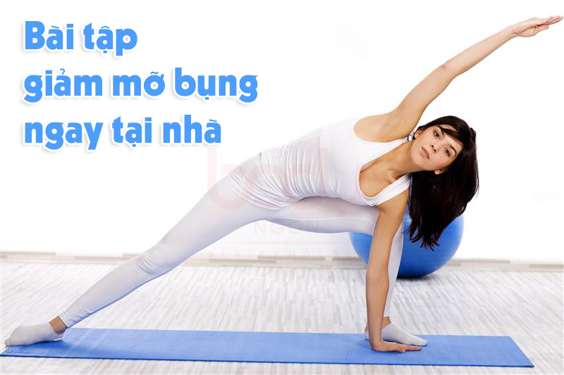 Bài tập giảm béo bụng an toàn nhanh chóng